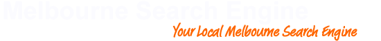 Melbourne Search Engine | Your Local Melbourne Search Engine